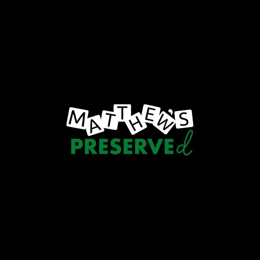 The new Matthew's Preserved brand